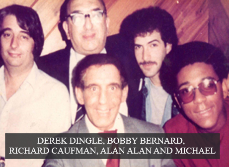 Derek Dingle, Bobby Bernard, Richard Kaufman, Alan Alan and Michael